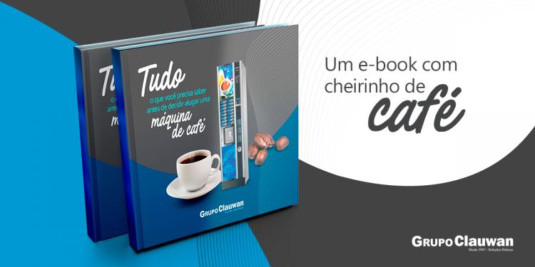 E-book Tudo o que você precisa saber antes de decidir alugar uma MÁQUINA DE CAFÉ