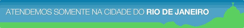 Atendemos somente a Cidade do Rio de Janeiro